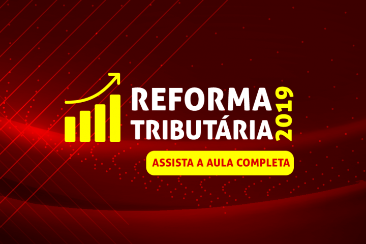 REFORMA TRIBUTÁRIA 2019